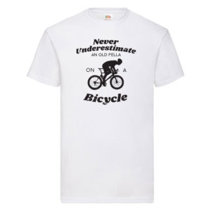 Never Underestimate an Old Fella on a Bicycle – White Adult Printed Tshirt