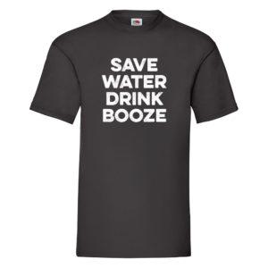 Save Water, Drink Booze – Black Adult Printed Tshirt