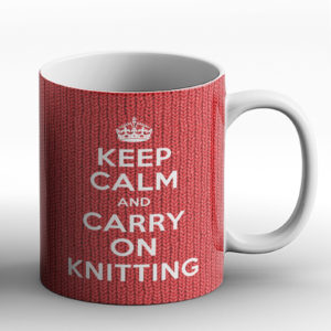 Keep Calm and Carry on Knitting – Printed Mug