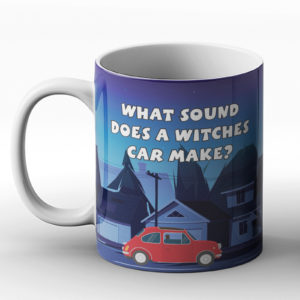 What sound does a witches car make? Witch Broom joke – Printed Mug