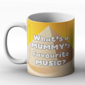 What's a mummy's favourite music? Mummy Wrap joke – Printed Mug