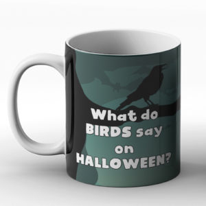 What do birds say on Halloween? – Printed Mug