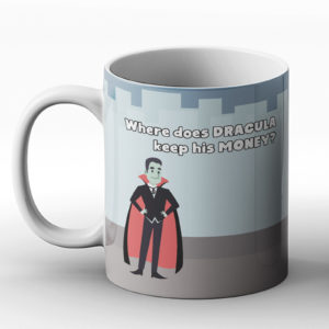 Where does Dracula keep his money? Vampire Money joke – Printed Mug