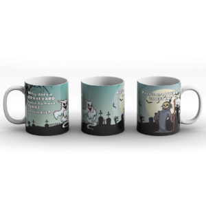 Why does a graveyard have a fence? Graveyard Fence joke – Printed Mug