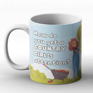 How do you get a country girl's attention? Tractor joke – Printed Mug