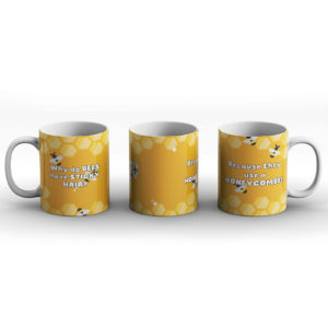 Why do bees have sticky hair? Bee joke – Printed Mug