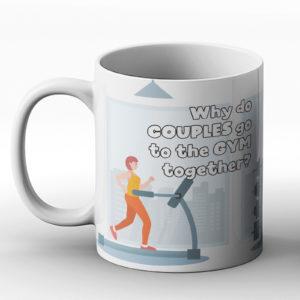 Why do couples go to the gym together? Gym joke – Printed Mug