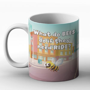 What do bees do if they need a ride? Bee joke – Printed Mug