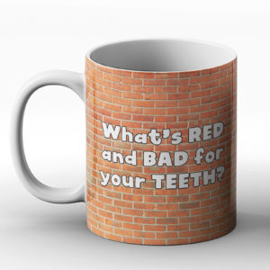 What's red and bad for your teeth? – Printed Mug