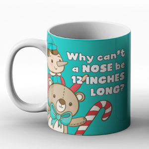 Why can't a nose be 12 inches long? Nose joke – Printed Mug