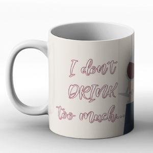 I don't drink too much? Wine joke – Printed Mug