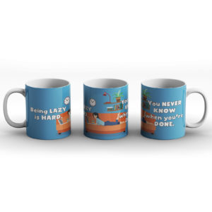 Being Lazy is hard? Lazy joke – Printed Mug