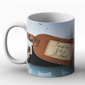 I would love to be in Los Angeles Design – Printed Mug