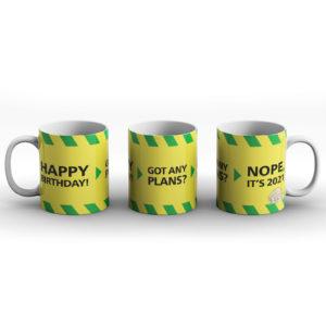 Happy Birthday? Nope, it's 2021 – Printed Mug