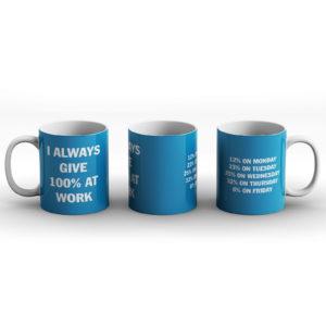 Give 100% at work – Printed Mug
