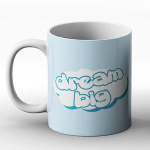 Dream big – Printed Mug