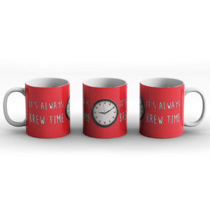 It's always coffee time – Printed Mug