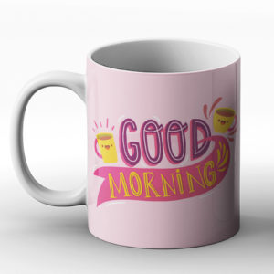 Good Morning – Printed Mug