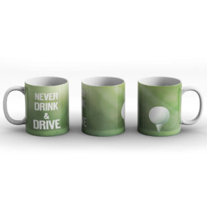 Never drink and Drive! – Printed Mug