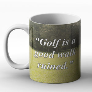 Golf is a good walk… – Printed Mug