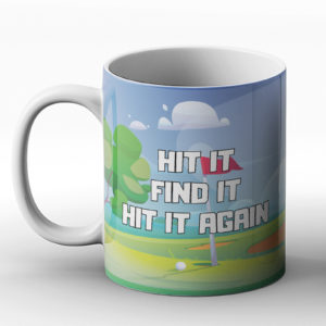 Hit it, find it, hit it again! – Printed Mug