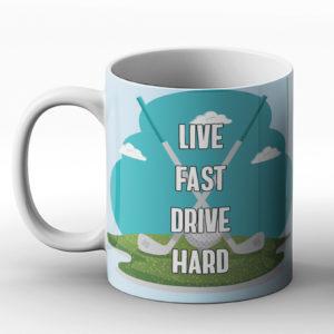Live fast, drive hard. – Printed Mug