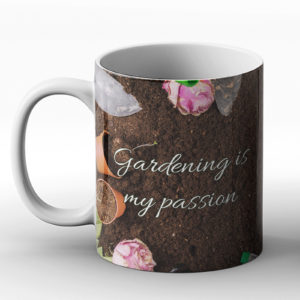Gardening is my passion – Printed Mug