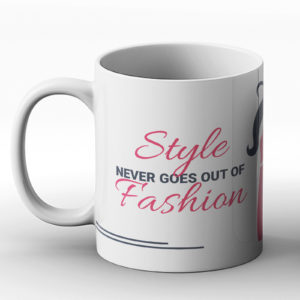 Style never goes out of fashion – Printed Mug