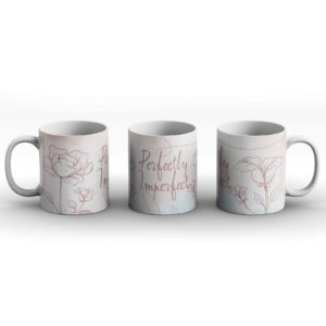 Perfectly imperfect – Printed Mug