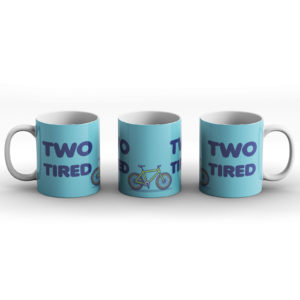 Two tired – Printed Mug