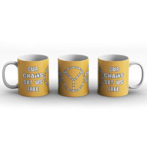 Our chains set us free – Printed Mug
