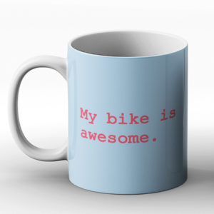 My bike is awesome – Printed Mug