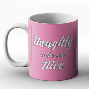 Naughty Is The New Nice – Printed Mug