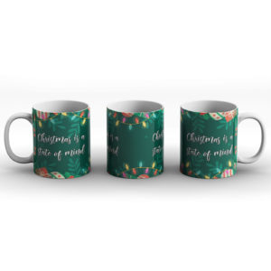 Christmas Is A State Of Mind – Printed Mug