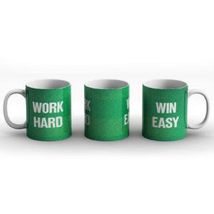 Work Hard Win Easy – Printed Mug