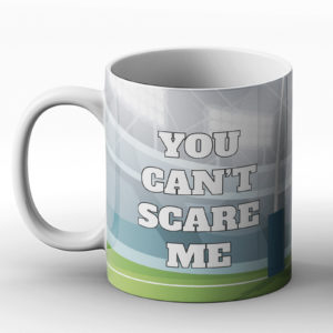 You Can't Scare Me I Play Rugby – Printed Mug