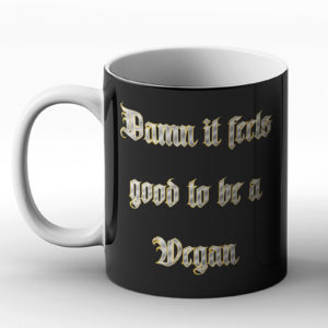 Damn It Feels Good To Be A Vegan – Printed Mug