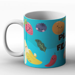 Plants Fear Me – Printed Mug