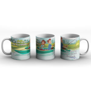 If You Want Me To Listen, You Should Talk About Fishing – Printed Mug