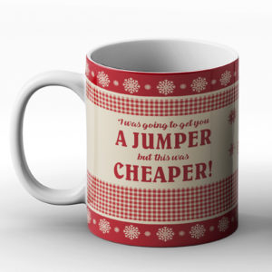 Christmas Jumper Cheaper – Printed Mug