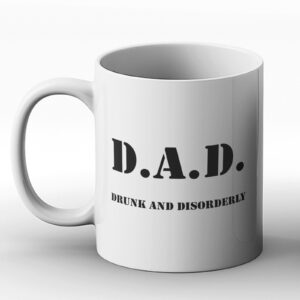 D.A.D. Drunk And Disorderly – Printed Mug