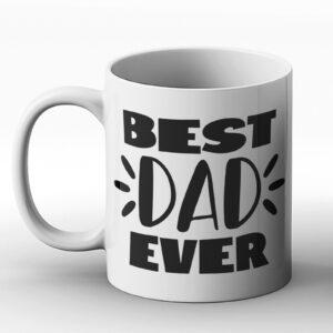 Best DAD Ever – Printed Mug  – Daddy Mug