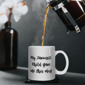 My Favourite Child Gave Me This Mug – Printed Mug – Cool Funny Design