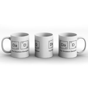 DAD – The Greatest Element – Periodic Table Fathers Day Gift – Printed Mug