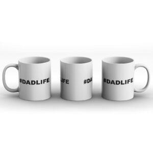 #DADLIFE – Hashtag DAD LIFE Fathers Day Gift – Printed Mug
