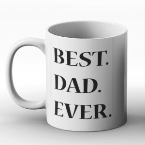 Best. Dad. Ever. Fathers Day Gift – Printed Mug