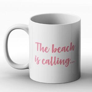 The Beach Is Calling? I Must Go – Printed Mug