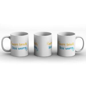 More Beach Less Worry – Printed Mug