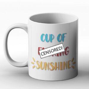 Cup of F*cking Sunshine – Printed Mug