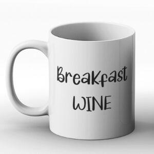 Breakfast Wine – Printed Mug